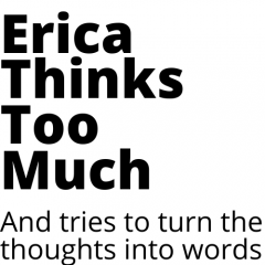 Erica Thinks Too Much